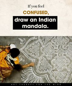 15 Ways To Use Art For Controlling Your Mind And Channelling Your Emotions- feel confused: draw mandalas
