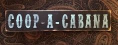 Featuring Mescha Manietta in the coopa cobanna video. Was her name Lola? Was she a showgirl? ? This is an awesome 18x3 sign for your chicken coop! The Coop A Cabana is made on re-purposed wood, hand p