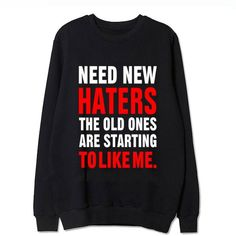 "**NOT FOUND IN STORES - KDOM MADE** This Sweater Features A Great BTS Quote! ""NEED NEW HATERS THE OLD ONES ARE STARTING TO LIKE ME"" Look Good, Feel Good, Buy Your Sweatshirt Now! Share This With Someo"