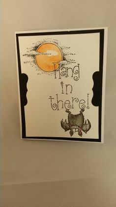 Hang in there : Stampin Up - Booglie Eyes, Hang In there Stamp and Moon Sun stamp. .