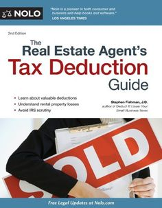 Real Estate Agent's Tax Deduction Guide, The by Stephen Fishman. $22.79. 441 pages. Publisher: NOLO; 2 edition (December 28, 2012)