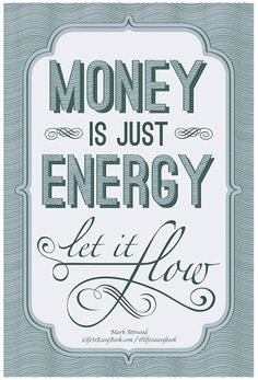 Money Is Just Energy - Let It Flow - LifeIsEasyBook.com - Change Your Inner Voice, Change Your Life
