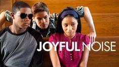 "Check out ""Joyful Noise"" on Netflix"