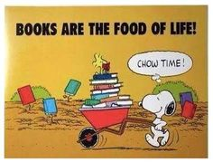 Books are the food of life! Chow time! #Snoopy