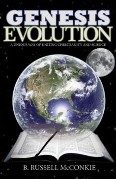 Genesis Evolution: A Unique Way of Uniting Christianity Beliefs and Science, an LDS Perspective (Understanding Mormon Church Doctrine and Deep Religion Questions in Mormonism Book 1) by B. Russell McConkie http://www.amazon.com/dp/B00F28TVZ0/ref=cm_sw_r_pi_dp_p3Lrwb1329P1V