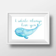 I whale always love you PRINTABLE digital artwork watercolor nautical teal baby shower gift little boy girl bedroom decor beach surf ocean by WhiteTreeDesignsShop Boy Girl Bedroom, Teen Girl Bedrooms, Baby Boy Rooms, Baby Room, Kids Rooms, Whale Bathroom, Bathroom Kids, Kid Bathrooms, Baby Boy Shower