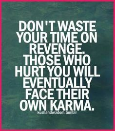 Leave it all to karma!