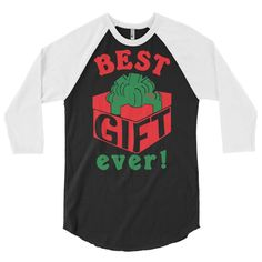 Best Gift Ever 3/4 Sleeve Raglan Shirt