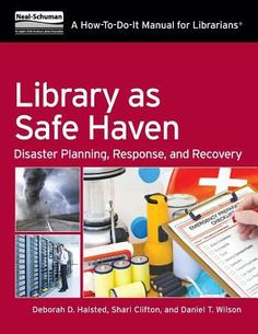 Library as safe haven : disaster planning, response, and recovery : a how-to-do-it manual for librarians / Deborah D. Halsted, Shari Clifton, Daniel T. Wilson.  Chicago : Neal-Schuman, an imprint of the American Library Association, 2014.  Libraries have always played a role in times of disaster by providing crucial information and services. The Stafford Act of 2011 designates libraries as among the temporary facilities delivering essential services, making a Continuity of Operations Plan imperative for libraries. Topics this book covers include an 8-step approach to developing a risk assessment plan, how to draft a 1-page service continuity plan, information on how to use mobile devices and social media effectively in times of disaster, and sample disaster plans, along with model exercises, manuals and customizable communications