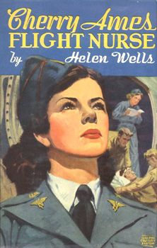 # 5- Cherry Ames, Flight Nurse 1945 Cherry is based in England and flies missions to help evacuate wounded soldiers ~