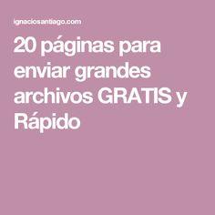 20 páginas para enviar grandes archivos GRATIS y Rápido