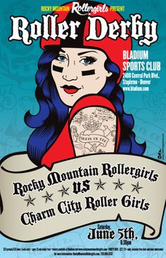 Amazing Baltimore Roller Derby Poster...I would stay up late at  night and watch the girls do their thing and just be amazed! I loved it so much!!! I wanted to grow up and be able to send a girl flying over the bar by her hair...gives me chills just talking about it now....oh the lost dreams...