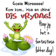Lekker Dag, Afrikaanse Quotes, Thankful Quotes, Goeie More, Special Quotes, Good Morning Quotes, Happy Friday, Qoutes, Messages