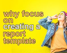 Why report templates are important