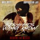 Hell Rell - Streets Wanna Know 2: Valentines Day Massacre Hosted by DJ Superstar Jay - Free Mixtape Download or Stream it