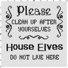 Clean up after yourselves - house elves do not live here Cross Stitch Pattern - Instant Download
