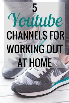 My 5 Favorite YouTube Channels for Working Out at Home | Health and Fitness - Very Erin Blog: