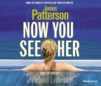 Now You See Her written by James Patterson performed by Elaina Erika Davis on CD (Unabridged)