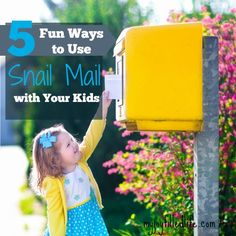 5 Fun Ways to Use Snail Mail with Your Kids