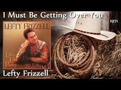 Lefty Frizzell - I Must Be Getting Over You - YouTube