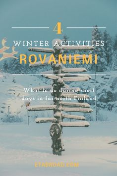 4 best winter activities you can do in Rovaniemi during days with just a few hours of daylight. The Finnish town that lies on the Arctic Circle and is known as the official home of Santa Claus.