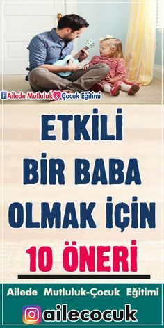 Etkili bir baba olmak için 10 öneri... Childcare, Motto, Family Photos, Psychology, Knowledge, Parenting, Education, School, Health