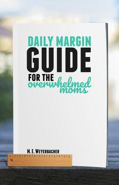 Daily margin guide for overwhelmed moms