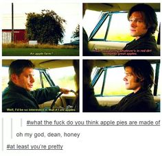 Dean at least you're pretty