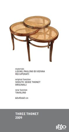 Three Thonet, 2009  Fethi Atakol reuse desgin    Price and info: reedo@reedo.it