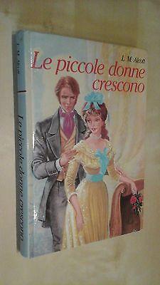 LE PICCOLE DONNE CRESCONO Louisa May Alcott Malipiero 1982 Bestseller ragazzi
