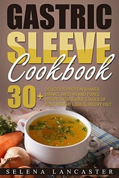Gastric Sleeve Cookbook: FLUID and PUREE - 30+ Shakes, Dr... https://www.amazon.com/dp/B06WLLR2ZC/ref=cm_sw_r_pi_dp_x_rFHVyb8Y7E0VC