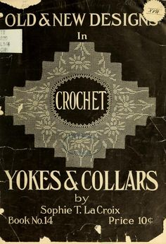 """Old & New Designs In Crochet: Yokes & Collars"" - Online Vintage Instruction Book"
