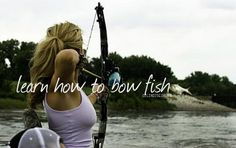 learn how to bow fish