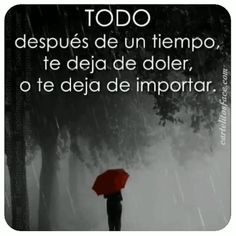 """Todo después de un tiempo - """" Best Picture For trends 2020 For Your Taste You are looking for something, and it is going to - Words Quotes, Me Quotes, Funny Quotes, Motivational Phrases, Inspirational Quotes, Freud Frases, Cute Spanish Quotes, Sad Texts, Selfie Quotes"""