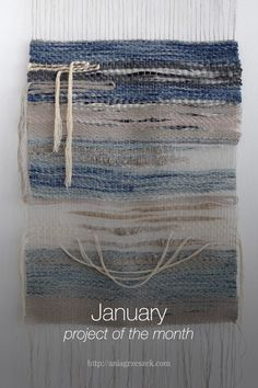 January project of the month Weaving Art, Hand Weaving, January, Projects, Log Projects, Hand Knitting