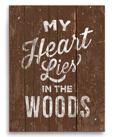 Another great find on #zulily! Brown 'My Heart Lies in the Woods' Wall Art #zulilyfinds