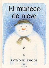 """""""EL MUÑECO DE NIEVE"""" de Raymond Briggs. Editorial: La Galera. Aquella noche hacía mucho frío. Ese día, el niño había construido un muñeco de nieve. De repente, oyó unos ruidos en la ventana, se asomó y ¿qué vio? ¡Era el muñeco de nieve con una gran sonrisa y un sombrero en la cabeza!  ¿Qué más pasó?"""