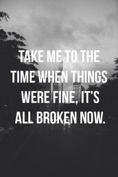 And I don't understand why you threw it all away... I've always been here...