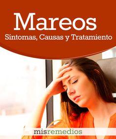 #Mareos - Qué Es, Síntomas, Causas y Tratamiento #RemediosNaturales