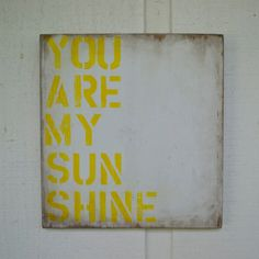 Rustic  You Are My sunshine  Wood Sign by PamelaJoyceDesigns, $50.00