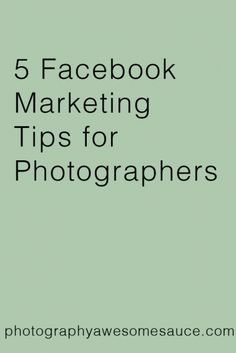 facebook marketing, marketing tips, photography tips, business tips, photography…