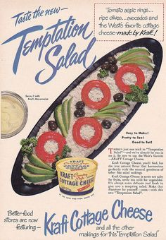 Temptation salad, with tomato aspic and cottage cheese.  I think I can resist this temptation.