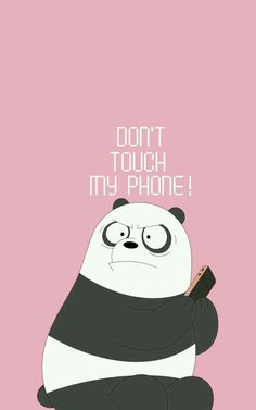 don't touch my phone foundonweheartit iphonebackground phonebackground iphonewal… – funny wallpapers backgrounds Dont Touch My Phone Wallpapers, We Bare Bears Wallpapers, Panda Wallpapers, Cute Cartoon Wallpapers, Animes Wallpapers, Funny Wallpapers For Phones, Funny Lockscreen, Disney Phone Wallpaper, Cartoon Wallpaper Iphone