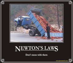 Newton's Laws - Don't mess with them!