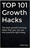 Free Kindle Book -   TOP 101 Growth Hacks: The best growth hacking ideas that you can put into practice right away