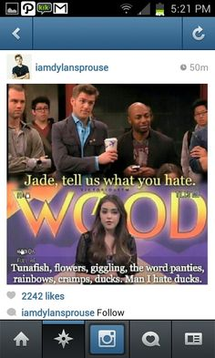 Lololol. Jade is so funny. I miss Victorious.