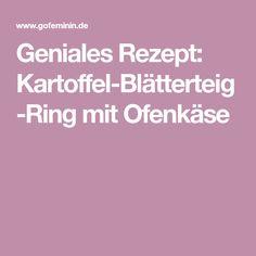 Geniales Rezept: Kartoffel-Blätterteig-Ring mit Ofenkäse