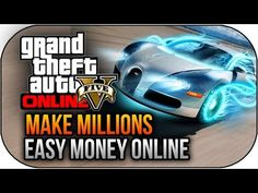 GTA 5 Online MAKE MILLIONS in Minutes - How To Make Money Fast & Get Easy Money ! (GTA V Gameplay) -http://goo.gl/a63TLz