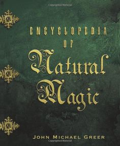 Booktopia has Encyclopedia Of Natural Magic by John Greer. Buy a discounted Paperback of Encyclopedia Of Natural Magic online from Australia's leading online bookstore. Wiccan Books, Magick Book, Occult Books, Witchcraft Books, Grimoire Book, Got Books, Books To Read, Thing 1, Practical Magic