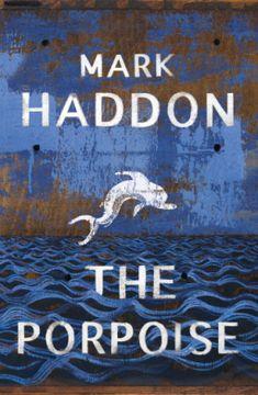 The Porpoise | Mark Haddon | 9781784742829 | NetGalley